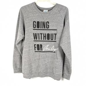 Toms Going Without For One Day Gray Sweatshirt
